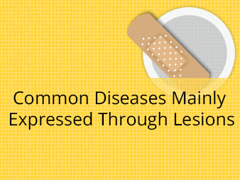 Common Diseases Mainly Expressed Through Lesions