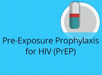 (Pre-Exposure Prophylaxis for HIV (PrEP