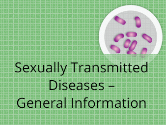 Sexually Transmitted Diseases – General Information