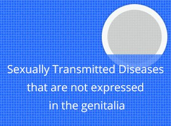 Sexually Transmitted Diseases that are not expressed in the genitalia